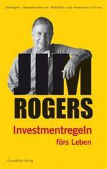 Jim Rogers - Investmentregeln fürs Leben