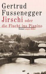 Jirschi oder die Flucht ins Pianino