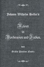 Johann Helfer's Reisen in Vorderasien und Indien