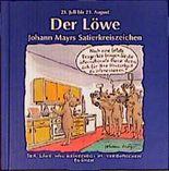 Johann Mayrs Satierkreiszeichen, Der Löwe