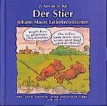 Johann Mayrs Satierkreiszeichen, Der Stier