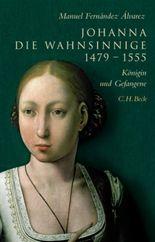 Johanna die Wahnsinnige 1479-1555
