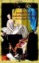 Joseph II. und Isabella von Parma