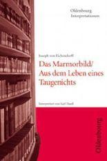 Joseph von Eichendorff: Das Marmorbild /Aus dem Leben eines Taugenichts