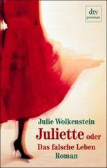 Juliette oder Das falsche Leben