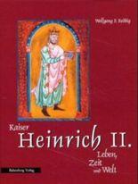 Kaiser Heinrich II., Leben, Zeit und Welt