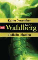 Kalter November/Tödliche Blumen