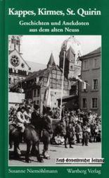 Kappes, Kirmes, St. Quirin - Geschichten und Anekdoten aus dem alten Neuss