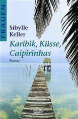 Karibik, Küsse, Caipirinhas