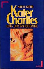 Kater Charlies Lehrjahre und Wanderjahre