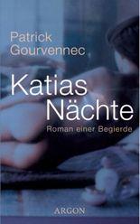 Katias Nächte. Roman einer Begierde