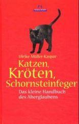 Katzen, Kröten, Schornsteinfeger