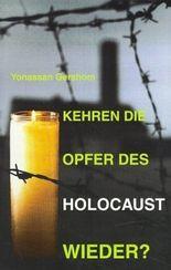 Kehren die Opfer des Holocaust wieder?