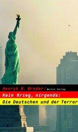 Kein Krieg, nirgends: Die Deutschen und der Terror