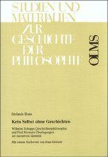 Kein Selbst ohne Geschichten - Wilhelm Schnapps Geschichtenphilosophie und Paul Ricoeurs Überlegungen zur narrativen Identität