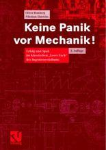 """Keine Panik vor Mechanik!: Erfolg und Spass im klassischen """"Loser-Fach"""" des Ingenieurstudiums"""