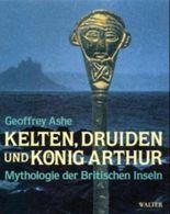 Kelten, Druiden und König Arthur