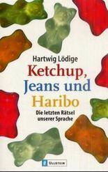 Ketchup, Jeans und Haribo