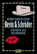 Kevin & Schröder, Ein Kuß als Belohnung