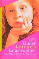 Kinder, Ketchup, Katastrophen
