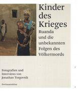 Kinder des Krieges: Ruanda und die unbekannten Folgen des Völkermordes