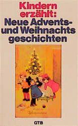 Kindern erzählt, Neue Adventsgeschichten und Weihnachtsgeschichten
