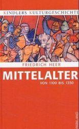 Kindlers Kulturgeschichte - Mittelalter 1100 bis 1350