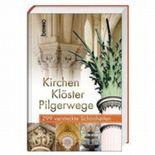 Kirchen, Klöster, Pilgerwege