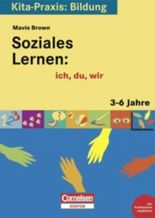Kita-Praxis: Bildung / Soziales Lernen: ich, du, wir