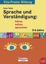 Kita-Praxis: Bildung / Sprache und Verständigung: hören, sehen, sprechen