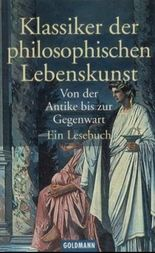 Klassiker der philosophischen Lebenskunst