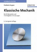 Klassische Mechanik. Mit 99 Beispielen und 172 Aufgaben mit Lösungen: Mit 99 Beispielen Und 172 Aufgaben Mit Losungen