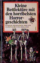 Kleine Bettlektüre mit den horribelsten Horrorgeschichten