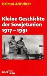 Kleine Geschichte der Sowjetunion 1917-1991