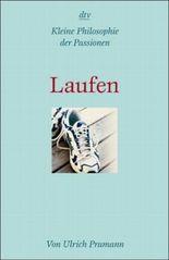 Kleine Philosophie der Passionen: Laufen