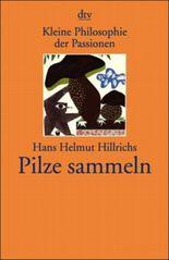 Kleine Philosophie der Passionen, Pilze sammeln
