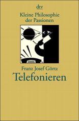 Kleine Philosophie der Passionen, Telefonieren