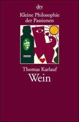 Kleine Philosophie der Passionen, Wein