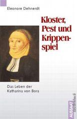 Kloster, Pest und Krippenspiel