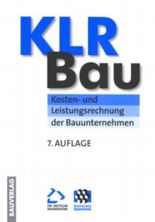 KLR-Bau Kosten- und Leistungsrechnung der Bauunternehmen