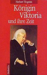 Königin Viktoria und ihre Zeit