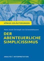 Königs Erläuterungen und Materialien: Interpretation zu Grimmelshausen. Der abenteuerliche Simplicissimus