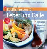 Köstlich essen für Leber und Galle