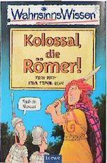 Kolossal, die Römer!