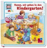 Was ist was mini, Band 12: Komm, wir gehen in den Kindergarten!