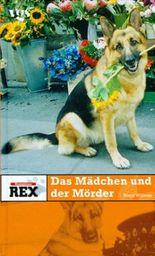 Kommissar Rex, Das Mädchen und der Mörder