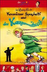 Kommissar Spaghetti und der Kaugummiteufel