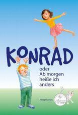 Konrad oder Ab morgen heiße ich anders