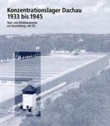Konzentrationslager Dachau 1933 bis 1945