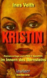 Kristin, Im Innern des Bernsteins